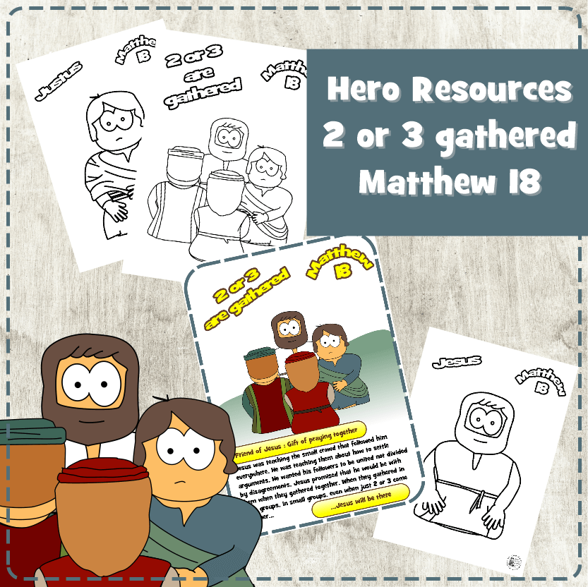 2 or 3 are gathered (Matthew 18)