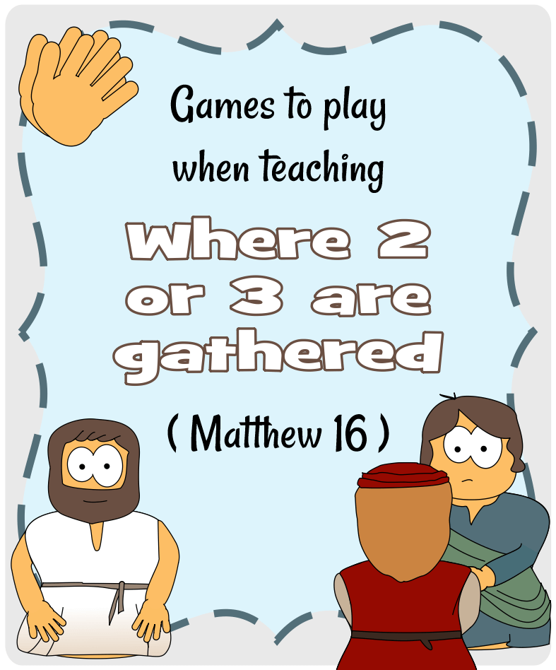 2 or 3 are gathered (Matthew 18)-Play