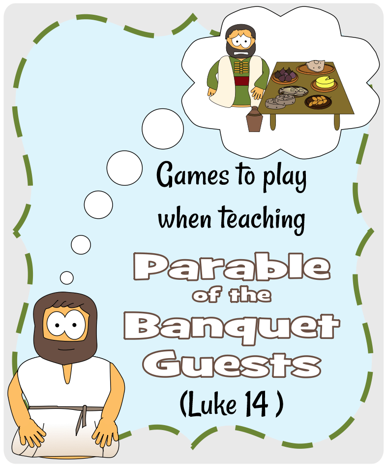 Parable of the Banquet Guests (Luke 14) - Games