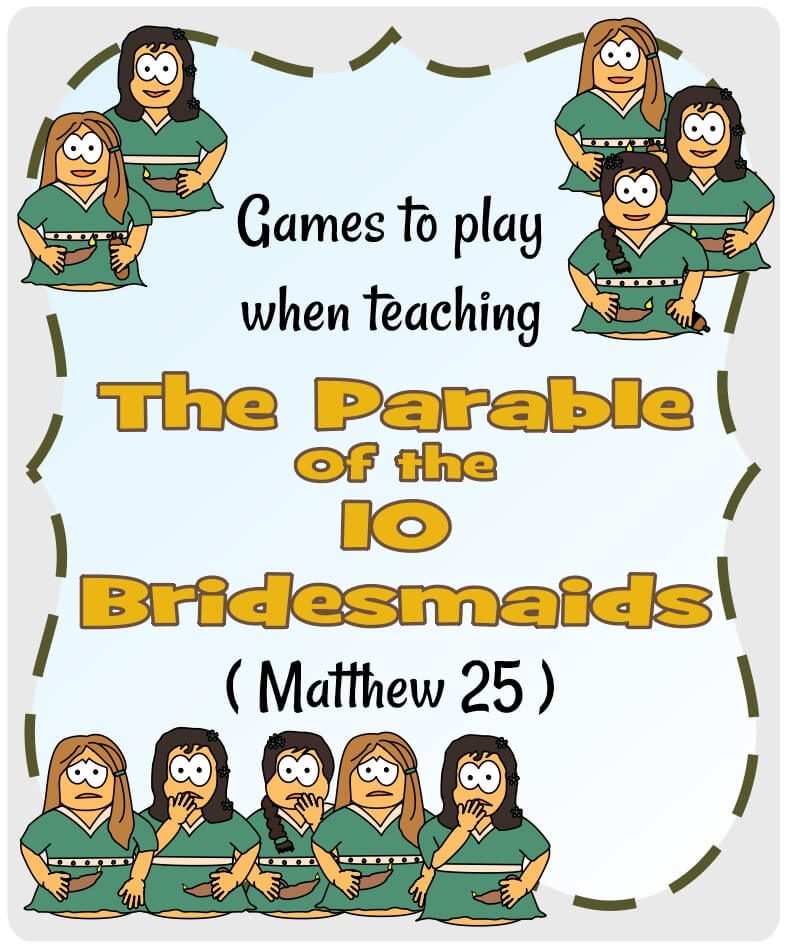 Parable of the 10 Bridesmaids (Matthew 25) - Games