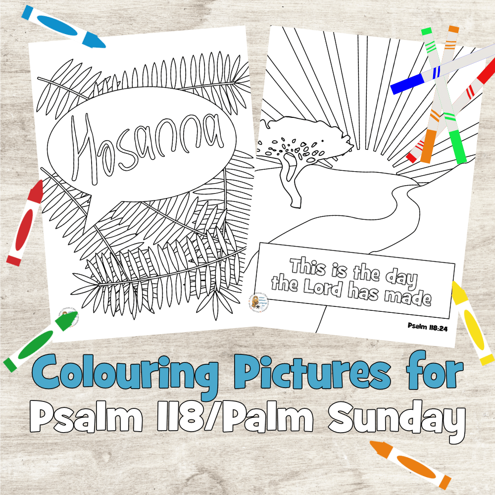 Psalm 118 + Palm Sunday colouring pages